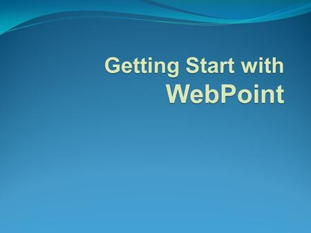 Getting Start with WebPoint. 0. Introduction WebPoint is aimed to rapidly create HTML-based web presentations from PowerPoint files. Presentation WebPoint.