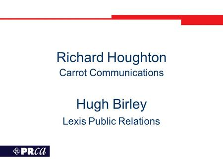 Richard Houghton Carrot Communications Hugh Birley Lexis Public Relations.