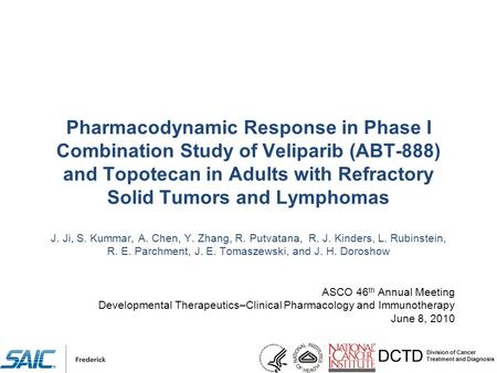 DCTD Division of Cancer Treatment and Diagnosis Pharmacodynamic Response in Phase I Combination Study of Veliparib (ABT-888) and Topotecan in Adults with.