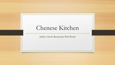 Chenese Kitchen Jeffrey Chen's Restaurant Web Portal.