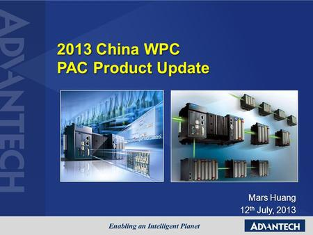 2013 China WPC PAC Product Update 2013 China WPC PAC Product Update Mars Huang 12 th July, 2013 12 th July, 2013.