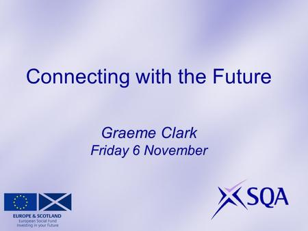 Graeme Clark Friday 6 November Connecting with the Future Graeme Clark Friday 6 November.