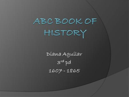 Diana Aguilar 3 rd pd 1607 - 1865. A Ambush- a surprise attack.Arsenal- a storage place for weapons and ammunition. Abstain- to not take part in some.