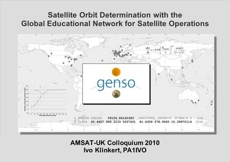 <strong>Satellite</strong> <strong>Orbit</strong> Determination with GENSOpage: 1 of 21 <strong>Satellite</strong> <strong>Orbit</strong> Determination with the Global Educational Network for <strong>Satellite</strong> Operations AMSAT-UK.