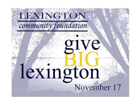 Give BIG Overview A new community-wide giving challenge designed to raise dollars for local nonprofit organizations. Between 7 a.m. and midnight on November.