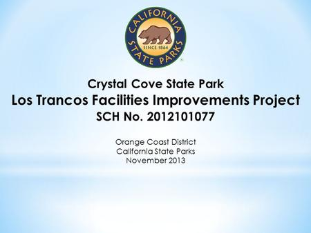 Crystal Cove State Park Los Trancos Facilities Improvements Project SCH No. 2012101077 Orange Coast District California State Parks November 2013.