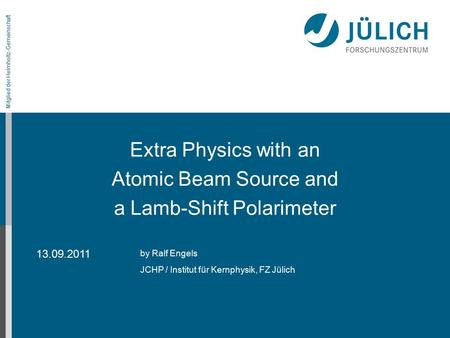 Extra Physics with an Atomic Beam Source and a Lamb-Shift Polarimeter