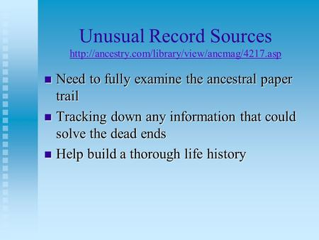 Unusual Record Sources   Need to fully examine the ancestral.