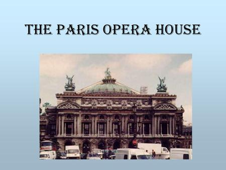 The Paris Opera House. The Paris Opera House is perhaps one of the most beautiful buildings in the world. It contains numerous floors, and levels beyond.