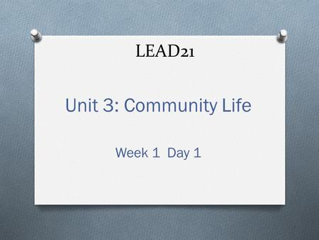 LEAD21 Unit 3: Community Life Week 1 Day 1. Spelling Words shop rush chip bunch with thin pitch itch thought when 1. 2. 3. 4. 5. 6. 7. 8. 9. 10.