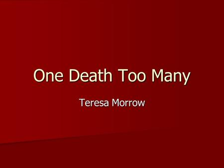 One Death Too Many Teresa Morrow. Executive Summary The statistics stop you short. Christian Nieto, 16 month old died of head injuries sustained from.