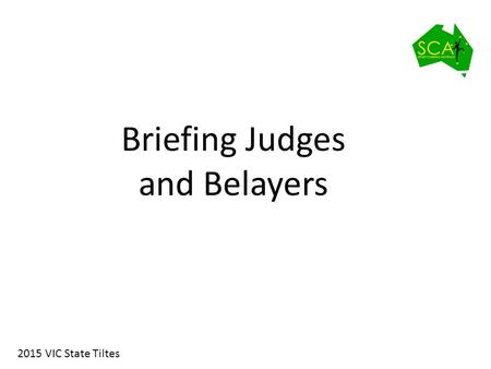 Briefing Judges and Belayers 2015 VIC State Tiltes.