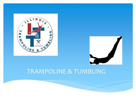 TRAMPOLINE & TUMBLING. WHAT IS T&T ? HOW DO I START?