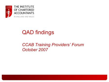 QAD findings CCAB Training Providers' Forum October 2007.