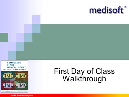 First Day of Class Walkthrough. Your required book for this course is Computers in the Medical Office by Susan Sanderson.