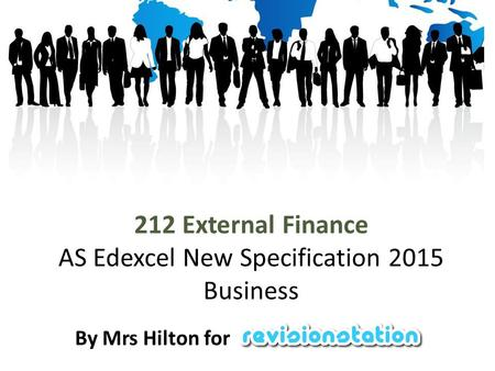 212 External Finance AS Edexcel New Specification 2015 Business By Mrs Hilton for.