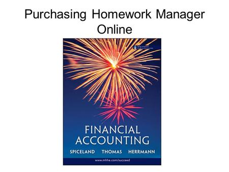 Purchasing Homework Manager Online. First go to the Online Learning Center at