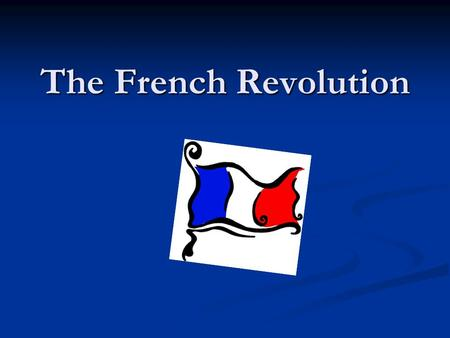 The French Revolution. In France, King Louis and Marie Antoinette were King and Queen.