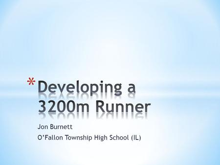 Jon Burnett O'Fallon Township High School (IL).