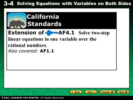 3-4 Solving Equations with Variables on Both Sides Extension of AF4.1 Solve two-step linear equations in one variable over the rational numbers. Also covered: