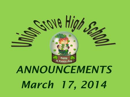 ANNOUNCEMENTS March 17, 2014. VARSITY BASEBALL Mon Northgate 5:30 Wed Forest Park 5:30.