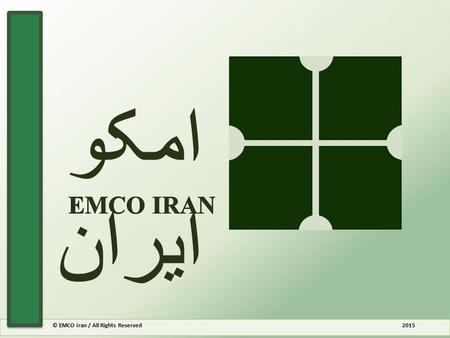 © EMCO Iran / All Rights Reserved 2015. EMCO Iran Consulting Engineers was established in 1963 to provide engineering services in Iran. The EMCO Consulting.