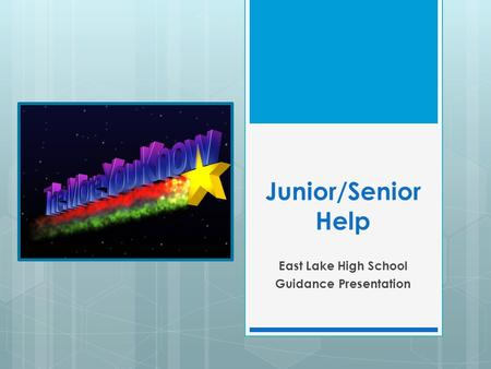 Junior/Senior Help East Lake High School Guidance Presentation.