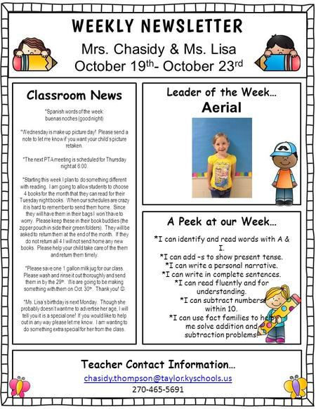 Mrs. Chasidy & Ms. Lisa October 19 th - October 23 rd Classroom News *Spanish words of the week: buenas noches (good night) *Wednesday is make up picture.