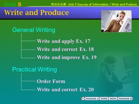 您所在位置 : Unit 5 Sources of Information / Write and Produce Write and Produce General Writing Practical Writing Order Form Write and correct Ex. 20 Write.