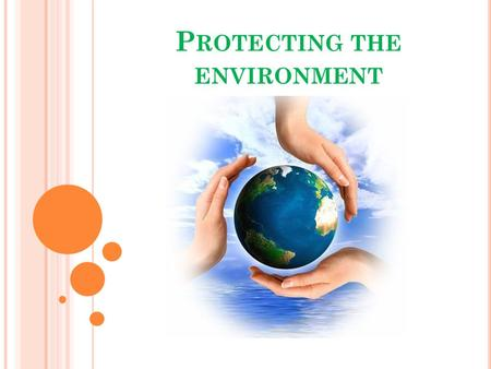 P ROTECTING THE ENVIRONMENT. T HE ENVIRONMENTAL SITUATION IN R USSIA Environmental situation in Russia has all the basic features and manifestations of.