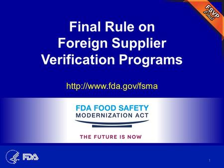 Final Rule on Foreign Supplier Verification Programs  1.