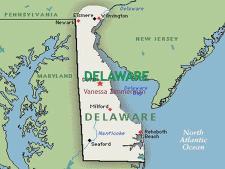 "Vanessa Zimmerman.  December 7 th, 1787  ""The First State""  Delaware was the first of the thirteen original colonies to ratify the US Constitution."