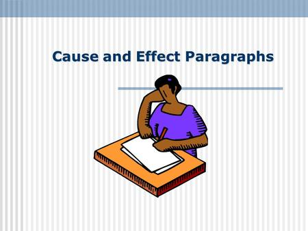 Cause and Effect Paragraphs
