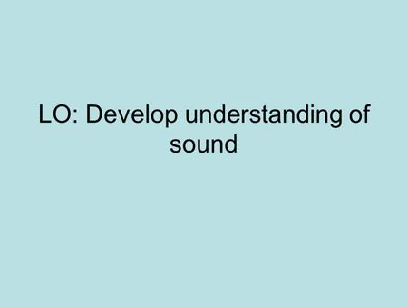 LO: Develop understanding of sound. Diegesis The fictional narrative world of the film or TV programme in which events occur.