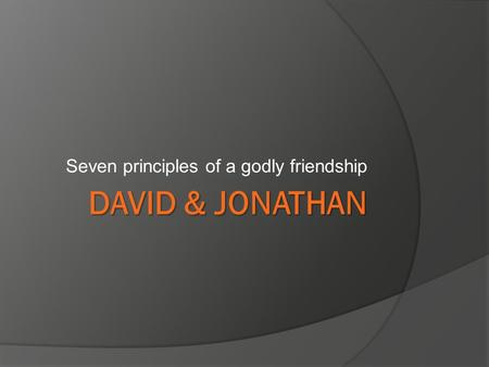 Seven principles of a godly friendship