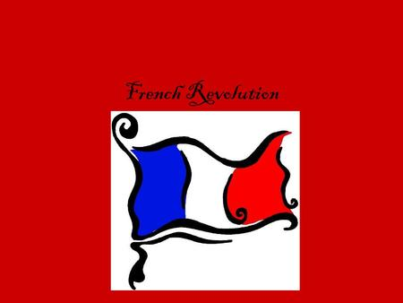 French Revolution. Revolutionary Eras Historians divide into different phases Moderate Phase of National Assembly 1789- 1791 Radical Phase-End of Monarchy.