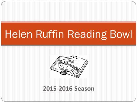 2015-2016 Season Helen Ruffin Reading Bowl. HRRB at Brandon 7 th year competing 4 th and 5 th grade students Ms. Waddell & Ms. Richards Ms. Brown & Mrs.