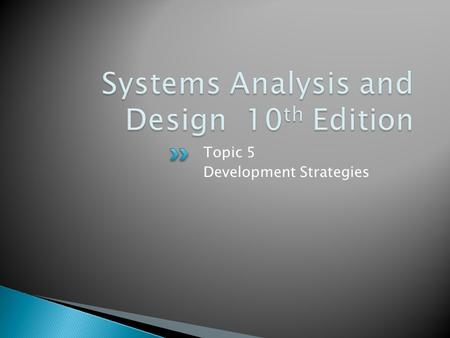 Topic 5 Development Strategies.  Describe the concept of Software as a Service  Define Web 2.0 and cloud computing  Explain software acquisition alternatives,
