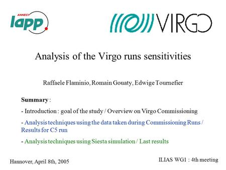 Analysis of the Virgo runs sensitivities Raffaele Flaminio, Romain Gouaty, Edwige Tournefier Summary : - Introduction : goal of the study / Overview on.