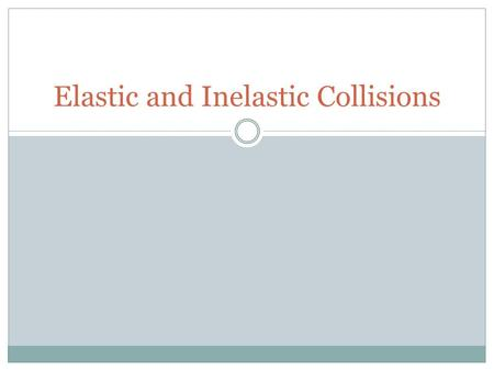 Elastic and Inelastic Collisions. Elastic Collision If 2 colliding objects are very hard and no heat is produced in the collision, KE is conserved as.