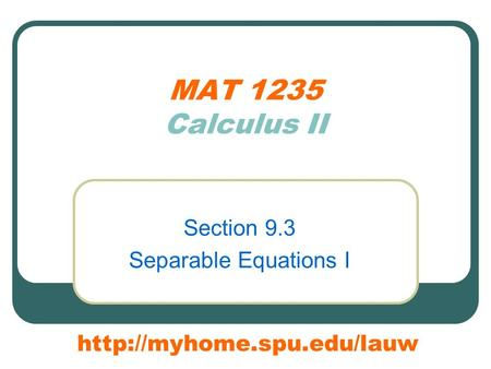 MAT 1235 Calculus II Section 9.3 Separable Equations I