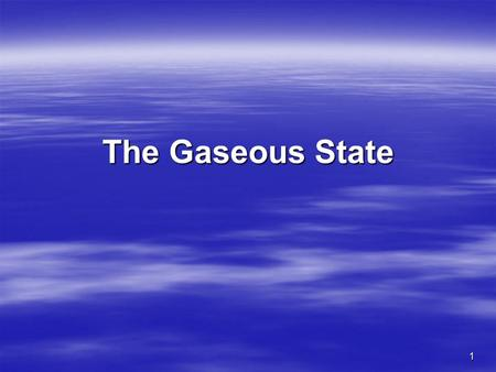 1 The Gaseous State. 2 Gas Laws  In the first part of this chapter we will examine the quantitative relationships, or empirical laws, governing gases.