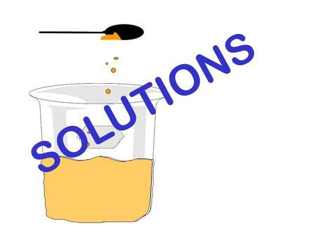 S O L U T I O N S SOLUTION: HOMOGENEOUS MIXTURE OF 2 OR MORE CHEMICAL SUBSTANCES SOLUBILITY: MAXIMUM AMOUNT OF SOLUTE THAT CAN BE DISSOLVED AT A GIVEN.