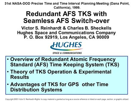 Redundant AFS TKS with Seamless AFS Switch-over Victor S. Reinhardt & Charles B. Sheckells Hughes Space and Communications Company P. O. Box 92919, Los.