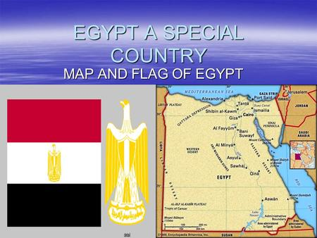 EGYPT A SPECIAL COUNTRY MAP AND FLAG OF EGYPT. EGYPT CAPITAL  CAIRO IS THE PRINCIPAL CITY AND THE MOST POPULAR.