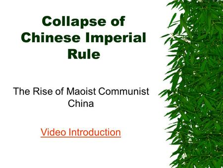 Collapse of Chinese Imperial Rule The Rise of Maoist Communist China Video Introduction.