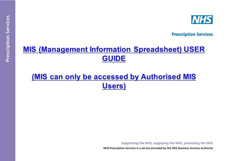 MIS (Management Information Spreadsheet) USER GUIDE (MIS can only be accessed by Authorised MIS Users)