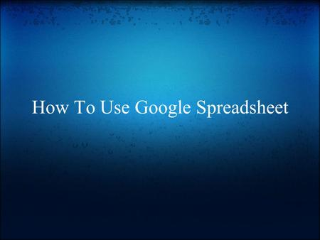 How To Use Google Spreadsheet. 1. Create a GMail account if you do not already have one To create a GMail account: 1. Go to mail.google.commail.google.com.
