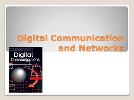 Digital Communication and Networks. Go to this website www.democraticmedia.org 10 minutes looking Pick an article Prepare a 5 slide pp Take into account.