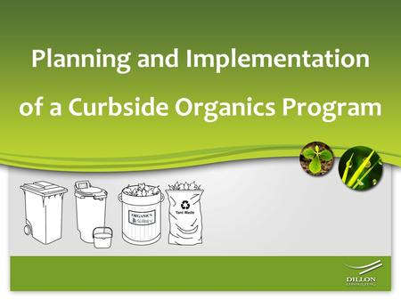 Planning and Implementation of a Curbside Organics Program.